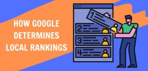 HOW GOOGLE DETERMINES LOCAL RANKINGS