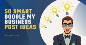 50 Smart Google My Business Post Ideas